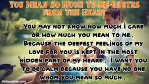 You Mean So Much To Me Quotes