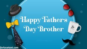 Happy Fathers Day Brother